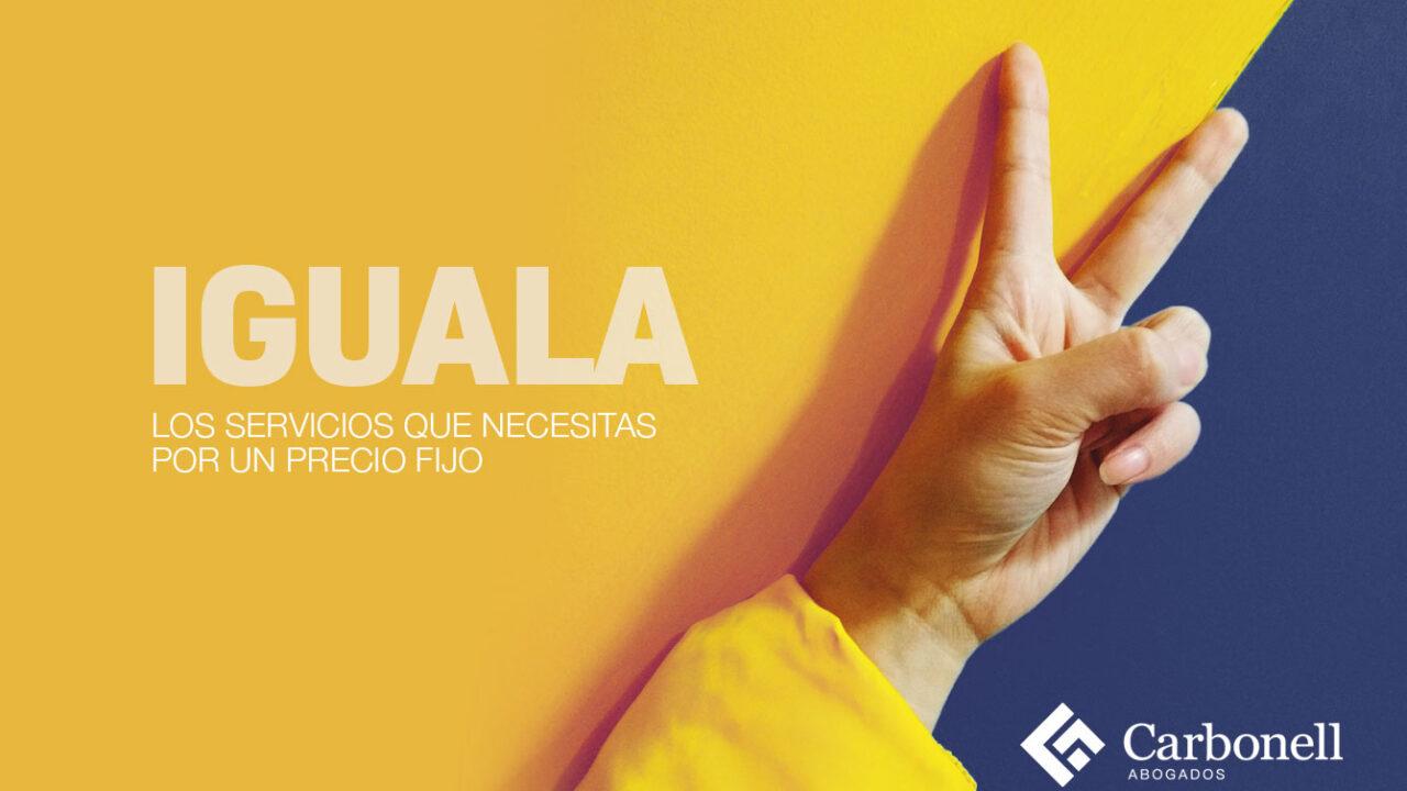 https://carbonellabogados.com/wp-content/uploads/2021/06/iguala-blog-v2-1280x720.jpg